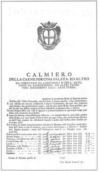 """Il """"Calmiero della carne porcina salata"""" emanato dal Comune di Parma l'11 maggio 1735 riporta per la prima volta il termine """"Culatelli senz'osso"""""""