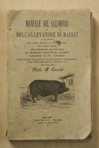 Manuale Del Salumiere E Dell'allevatore Di Maiali 1897
